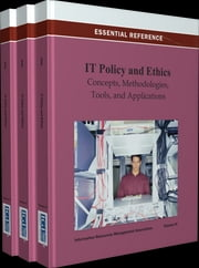 IT Policy and Ethics - Concepts, Methodologies, Tools, and Applications ebook by Information Resources Management Association