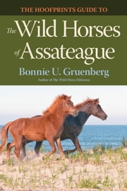 The Hoofprints Guide to the Wild Horses of Assateague ebook by Gruenberg, Bonnie