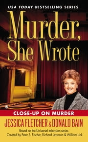 Murder, She Wrote: Close-Up On Murder ebook by Jessica Fletcher,Donald Bain