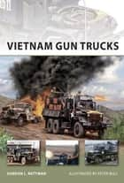 Vietnam Gun Trucks ebook by Gordon L. Rottman, Peter Bull