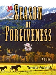 Season of Forgiveness - A Novel ebook by Templa Melnick