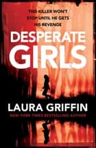 Desperate Girls - A nail-biting thriller filled with shocking twists ebook by