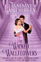 The Wicked Wallflowers - Chronicles of a Bluestocking ebook by Tammy Andresen