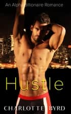 Hustle ebook by Charlotte Byrd
