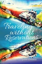 Traveling Without Reservations ebook by Jean Gerber