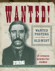 Wanted! - Wanted Posters of the Old West ebook by Barbara Fifer,Martin Kidston