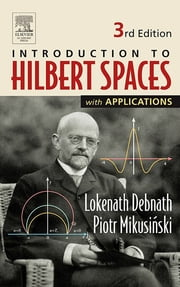 Introduction to Hilbert Spaces with Applications ebook by Lokenath Debnath,Piotr Mikusinski