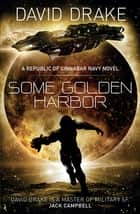 Some Golden Harbor ebook by David Drake