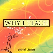 Why I Teach ebook by Peter G Beidler