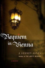 Requiem in Vienna - A Viennese Mystery ebook by J. Sydney Jones