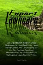 Expert Do-It-Yourself Lawncare ebook by Todd F. Harris