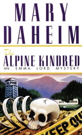 The Alpine Kindred - An Emma Lord Mystery ebook by Mary Daheim