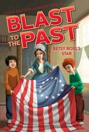 Betsy Ross's Star ebook by Stacia Deutsch,Rhody Cohon,Guy Francis