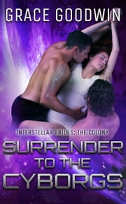 Surrender To The Cyborgs ebook by Grace Goodwin