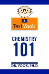 Chemistry 101: The TextVook ebook by Dr. Vook Ph.D