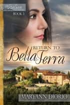 RETURN TO BELLA TERRA - Book 3 of The Italian Chronicles Trilogy ebook by MaryAnn Diorio