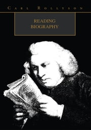 Reading Biography ebook by Carl Rollyson