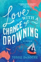 Love with a Chance of Drowning ebook by