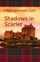 Shadows in Scarlet ebook by Lillian Stewart Carl