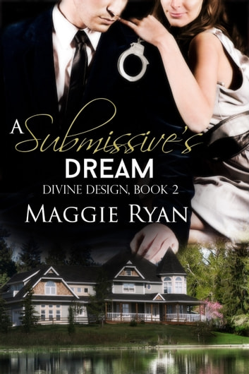 A Submissive's Dream ebook by Maggie Ryan