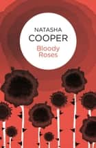 Bloody Roses ebook by Natasha Cooper