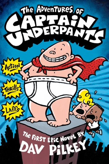 The Adventures of Captain Underpants ebook by Dav Pilkey