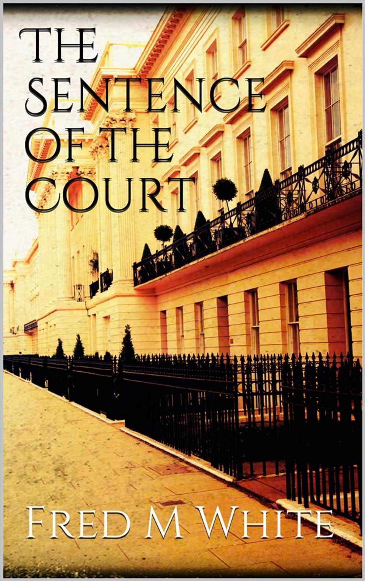 The Sentence Of The Court Ebook By Fred M White 9788822843340