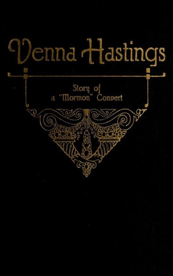 Venna Hastings - Story of an Eastern Mormon Convert ebook by Julia Farr