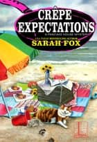 Crêpe Expectations ebook by Sarah Fox