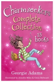 Charmseekers Complete eBook Collection ebook by Georgie Adams,Gwen Millward