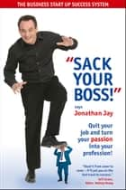 Sack Your Boss ebook by Jonathan Jay