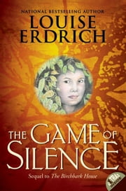 The Game of Silence ebook by Louise Erdrich