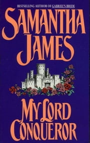 My Lord Conqueror ebook by Samantha James,Sandra Kleinschmidt