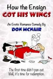 How the Ensign Got His Wings ebook by Don McNair