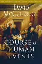 The Course of Human Events ebook by David McCullough