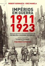 Impérios em Guerra: 1911-1923 ebook by Robert Gerwarth