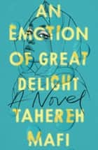 An Emotion Of Great Delight ebook by Tahereh Mafi