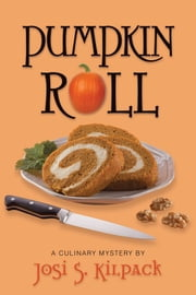 Pumpkin Roll ebook by Josi S. Kilpack