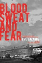 Blood, Sweat and Fear - The Story of Inspector Vance, A Pioneer Forensics Investigator ebook by Eve Lazarus