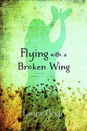 Flying With a Broken Wing ebook by Laura Best