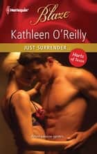 Just Surrender... ebook by Kathleen O'Reilly