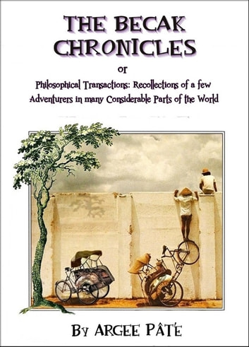 The Becak Chronicles ebook by Argee Pâté
