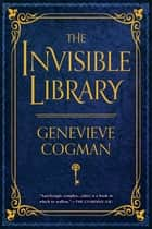 The Invisible Library ebook by Genevieve Cogman