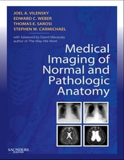 Medical Imaging of Normal and Pathologic Anatomy E-Book ebook by Joel A. Vilensky, PhD, Edward C. Weber,...
