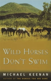 Wild Horses Don't Swim ebook by Michael Keenan