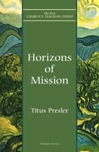 Horizons of Mission ebook by Titus Presler