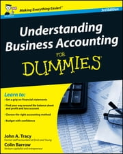 Understanding Business Accounting For Dummies ebook by Colin Barrow,John A. Tracy