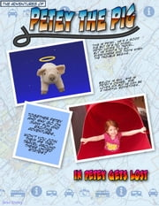 Petey The Pig (In Petey Gets Lost) ebook by Brad Shirley