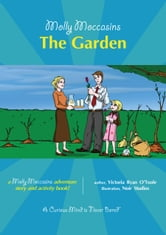 The Garden - Molly Moccasins ebook by Victoria Ryan O'Toole