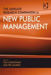 The Ashgate Research Companion to New Public Management ebook by Professor Tom Christensen,Professor Per Lægreid